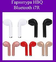 Гарнитура HBQ Bluetooth i7R!Акция