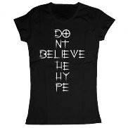 Женская футболка модная с принтом Dont believe the hype