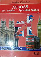 ACROSS the English - Speaking World : Great Britain