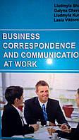 Business correspondence and communication at work      Бізнесова кореспонденція та спілкування на робочому місці