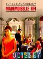 Мадемуазель Фифи / Mademoiselle Fifi. Французский язык. Чтение в оригинале
