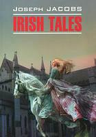 Ирландские сказки (кн.д/чт. англ.яз., неадаптир.) Джейкобс Дж. Каро