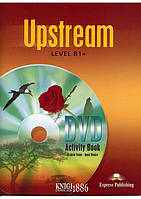 Upstream | DVD Activity book. Тетрадь к видео, уровень B1+ | Jenny Dooley | Exspress Publishing