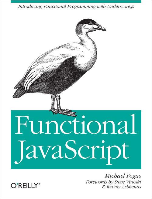 Functional JavaScript: Introducing Functional Programming with Underscore.js 1st Edition