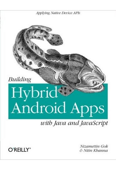 Building Hybrid Android Apps with Java and JavaScript Applying Native Device APIs