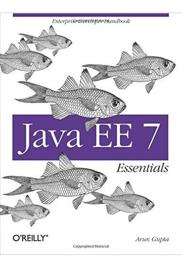Java EE 7 Essentials Enterprise Developer Handbook