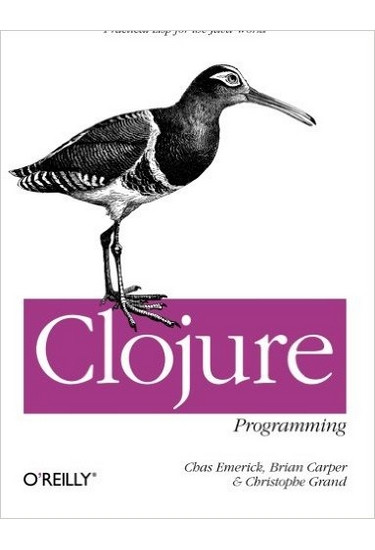 Clojure Programming Practical Lisp for the Java World