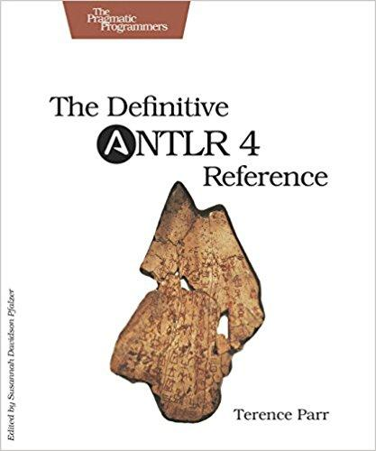 The Definitive ANTLR 4 Reference, 2nd Edition