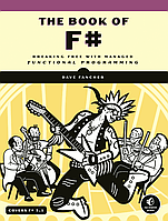 The Book of F# Breaking Free with Managed Functional Programming