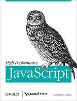 High Performance JavaScript Build Faster Web Application Interfaces