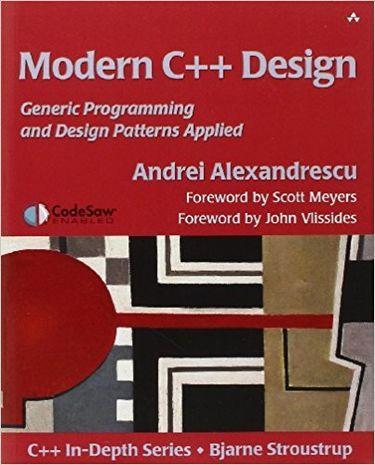 Modern C++ Design: Generic Programming and Design Patterns Applied