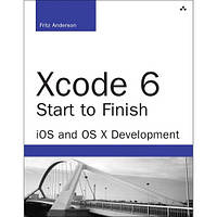 Xcode 6 Start to Finish: iOS and OS X Development, 2nd Edition