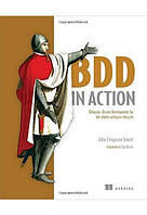 BDD in Action. Behavior-driven development for the whole software lifecycle