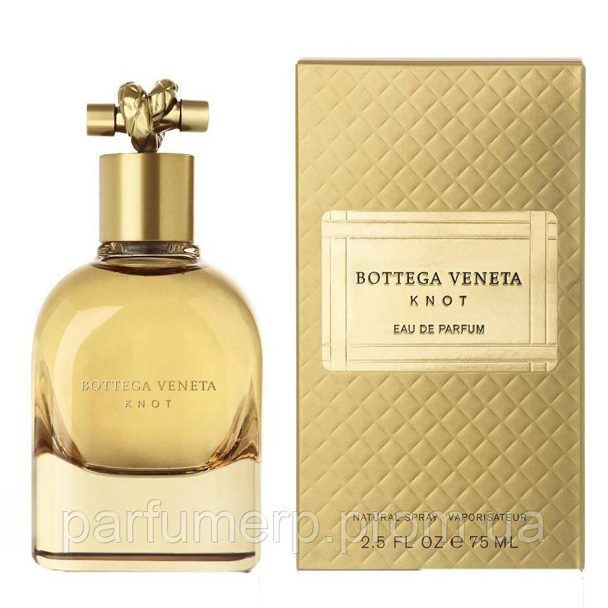 Bottega Veneta Knot 2014 (75мл), Женская Парфюмированная вода  - Оригинал!