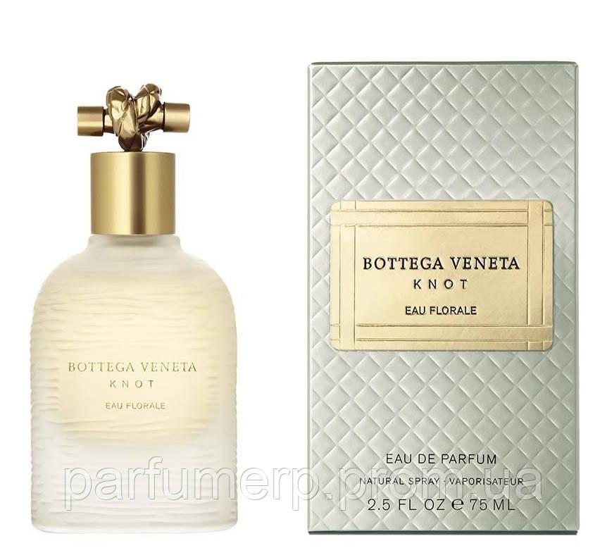 Bottega Veneta Knot Eau Florale 2015 (75мл), Женская Парфюмированная вода  - Оригинал!
