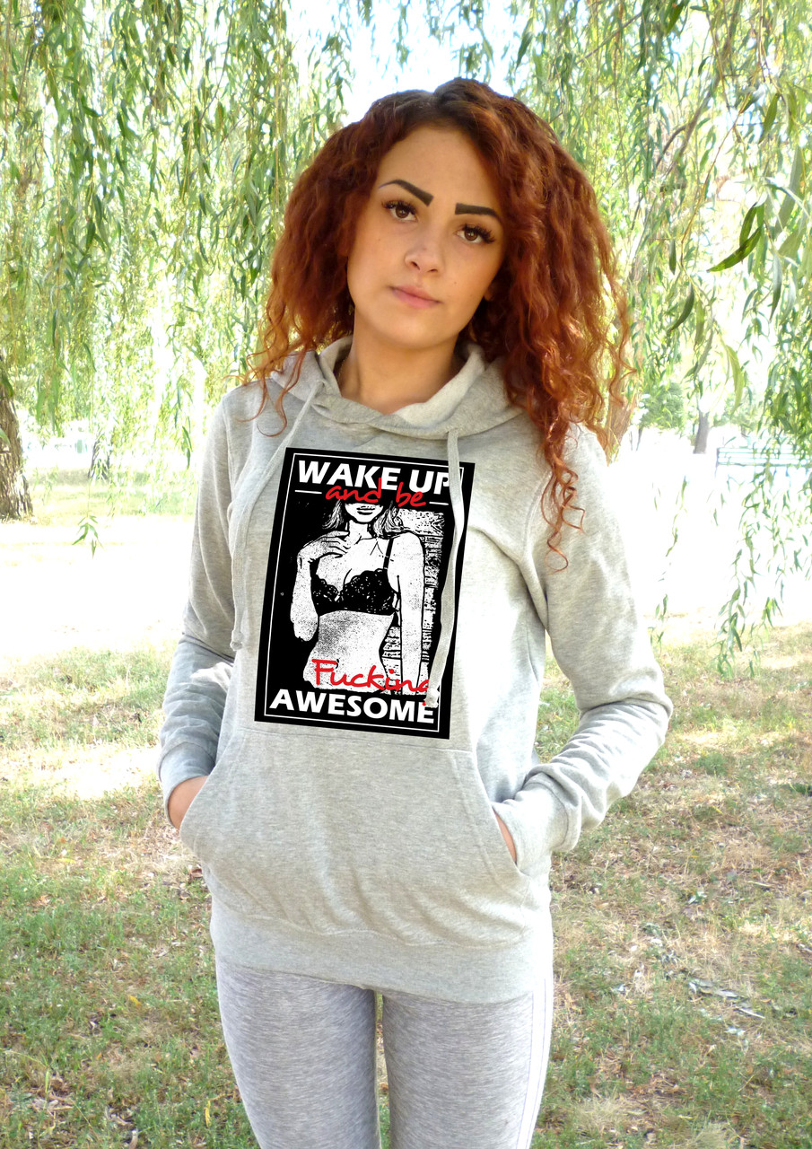 """Женская толстовка """"Wake Up And Be Awesome"""""""