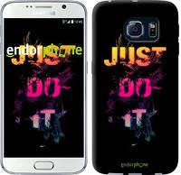 "Чехол на Samsung Galaxy S6 G920 Just Do It ""2725c-80-532"""
