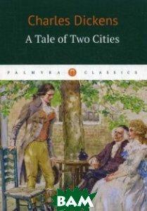 Dickens Charles Повесть о двух городах
