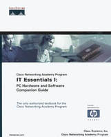 Cisco System CNAP IT Essentials I: PC Hardware and Software Companion Guide +CD