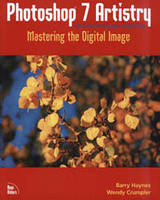 Barry Hayness, Wendy Crum Photoshop 7 Artistry. Mastering the Digital Image +CD