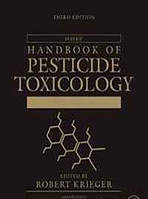 Hayes` Handbook of Pesticide Toxicology, Third Edition