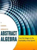 Jeffrey Bergen A Concrete Approach to Abstract Algebra: From the Integers to the Insolvability of the Quintic