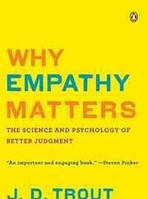 J. D. Trout Why Empathy Matters: The Science and Psychology of Better Judgment