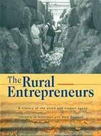 Simon Ville The Rural Entrepreneurs: A History of the Stock and Station Agent Industry in Australia and New Zealand