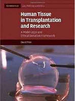 David Price Human Tissue in Transplantation and Research: A Model Legal and Ethical Donation Framework (Cambridge Law, Medicine and Ethics)