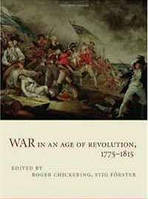 War in an Age of Revolution, 1775-1815 (Publications of the German Historical Institute)