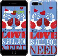 "Чехол на iPhone 7 Plus Love is all you need ""3462c-337-2911"""