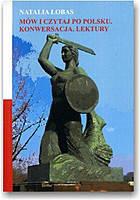 Розмовляй і читай польською мовою. Розмовні теми. Тексти для читання. Наталя Лобас