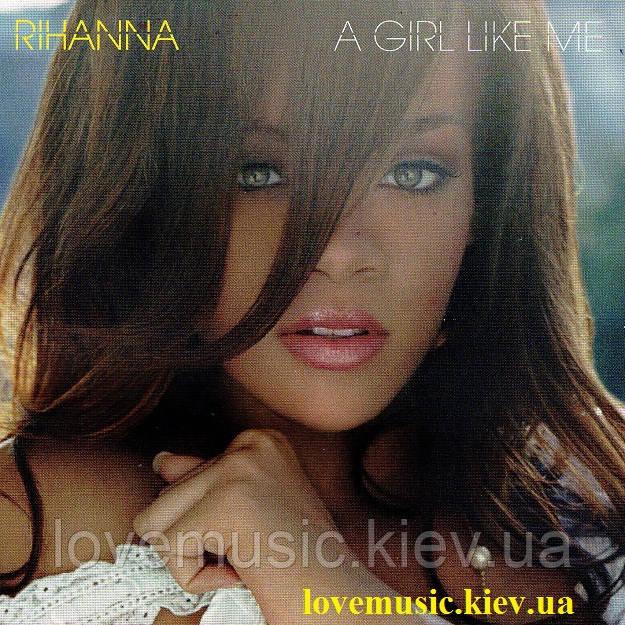 Музичний сд диск RIHANNA A girl like me (2006) (audio cd)