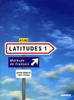 Latitudes 1 Livre de l'eleve + Audio CD. A1-A2