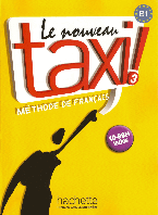 Le Nouveau Taxi! 3. B1. Méthode de Français. Livre de l'élève avec CD-ROM