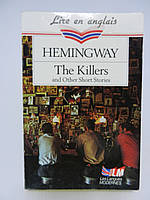 Hemingway E. The Killers and Other Short Stories (б/у).