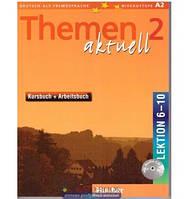 Themen Aktuell 2. Kursbuch + arbeitsbuch. Lektion 6-10. Hueber