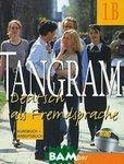 Tangram 1B: Deutsch als Fremdsprache: Kursbuch und Arbeitsbuch