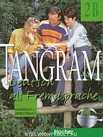 Tangram 2B: Deutsch als Fremdsprache: Kursbuch und Arbeitsbuch